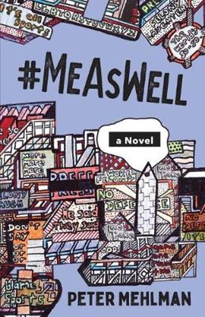 #MeAsWell, A Novel - Peter Mehlman
