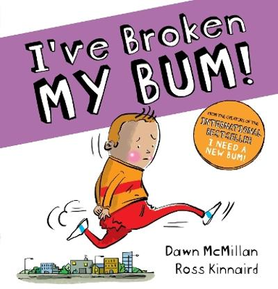 I've Broken My Bum (PB) - Dawn McMillan