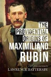 The Providential Origins of Maximiliano Rubin - Lawrence Battersby