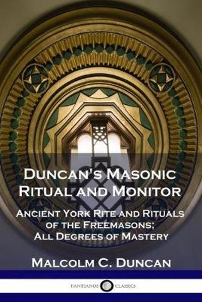 Duncan's Masonic Ritual and Monitor - Malcolm C Duncan