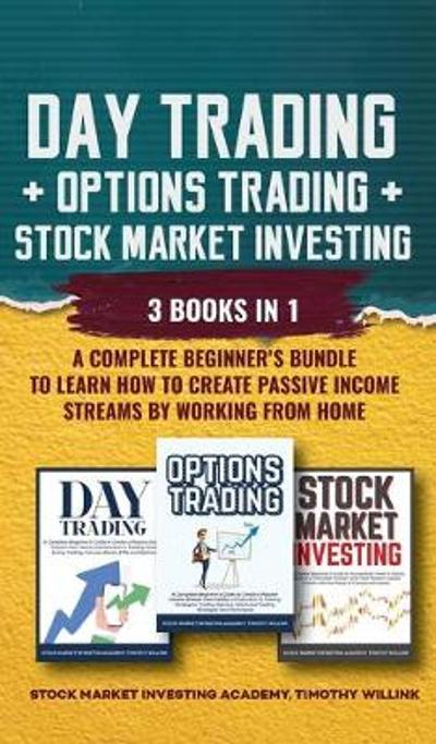 Day Trading + Options Trading + Stock Market Investing - Timothy Willink