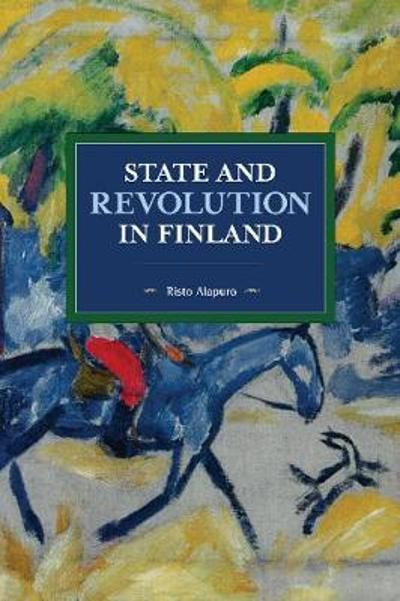 State and Revolution in Finland - Risto Alapuro