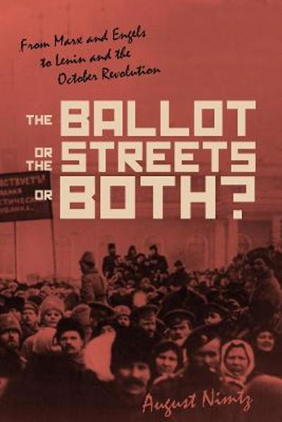 The Ballot, the Streets-or Both - August H. Nimtz, Jr.