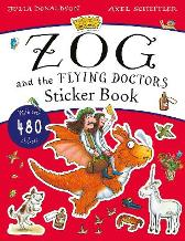 The Zog and the Flying Doctors Sticker Book (PB) - Julia Donaldson  Axel Scheffler