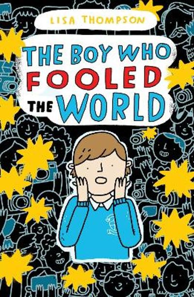 The Boy Who Fooled the World - Lisa Thompson