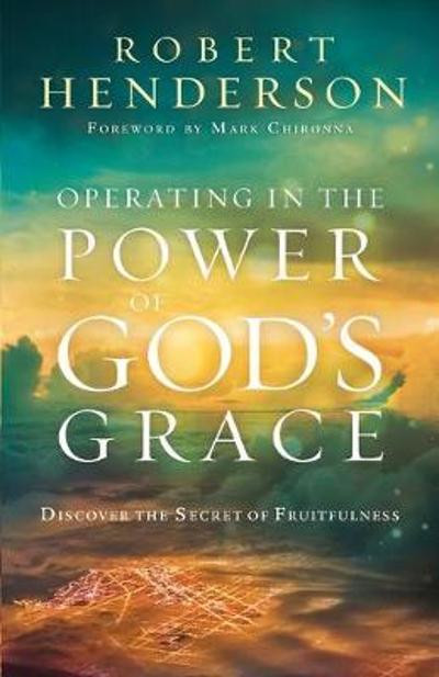 Operating in the Power of God's Grace - Robert Henderson