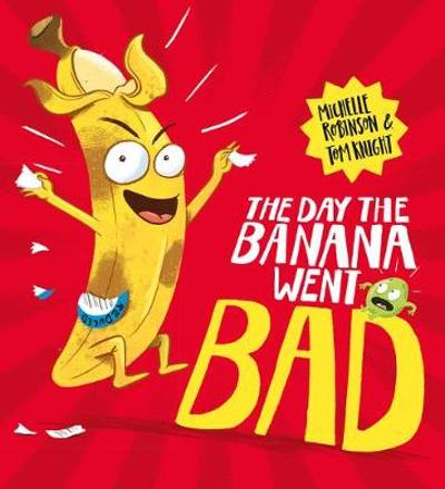 The Day The Banana Went Bad - Michelle Robinson