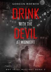Drink with the Devil at Midnight - Gordon Brewer