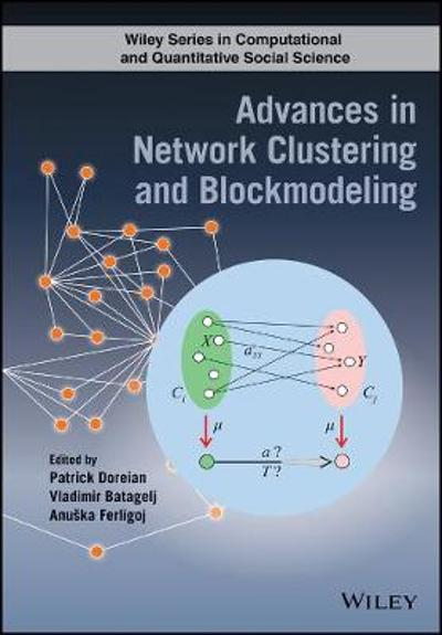 Advances in Network Clustering and Blockmodeling - Patrick Doreian