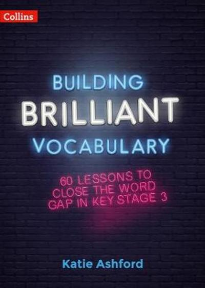 Building Brilliant Vocabulary - Katie Ashford