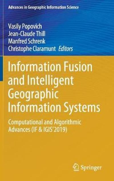 Information Fusion and Intelligent Geographic Information Systems - Vasily Popovich