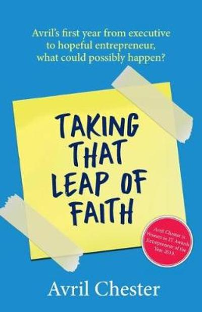Taking That Leap of Faith - Avril Chester