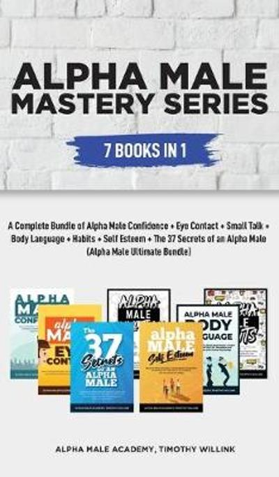 Alpha Male Mastery Series - Timothy Willink