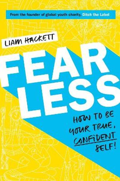 Fearless! How to be your true, confident self - Liam Hackett