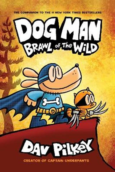 Dog Man 6: Brawl of the Wild PB - Dav Pilkey