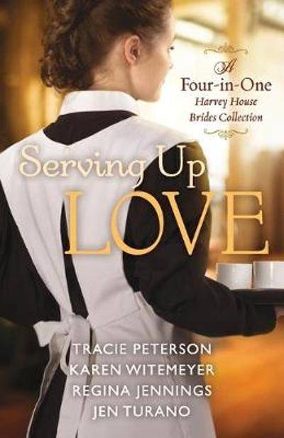 Serving Up Love - Tracie Peterson