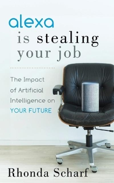 Alexa is Stealing Your Job - Rhonda Scharf