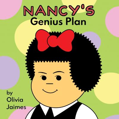 Nancy's Genius Plan - Olivia Jaimes