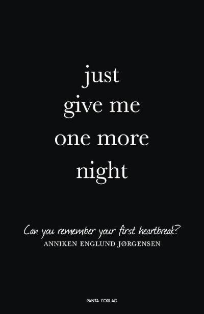Just give me one more night - Anniken Englund Jørgensen