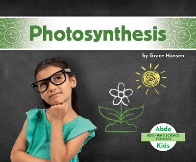 Beginning Science: Photosynthesis - Grace Hansen