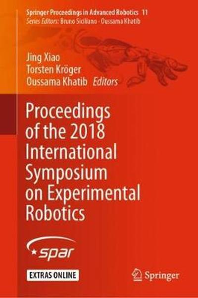 Proceedings of the 2018 International Symposium on Experimental Robotics - Jing Xiao