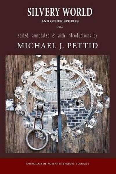 Silvery World and Other Stories - Michael J. Pettid