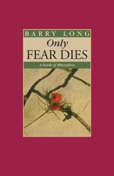Only Fear Dies - Barry Long