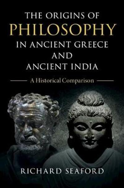 The Origins of Philosophy in Ancient Greece and Ancient India - Richard Seaford