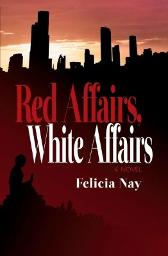 Red Affairs, White Affairs - Felicia Nay