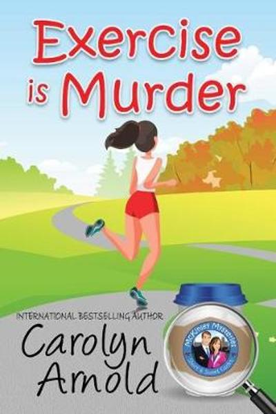 Exercise is Murder - Carolyn Arnold