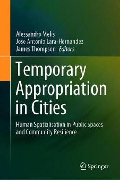 Temporary Appropriation in Cities - Alessandro Melis