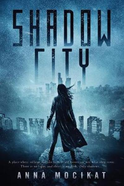 Shadow City - Anna Mocikat