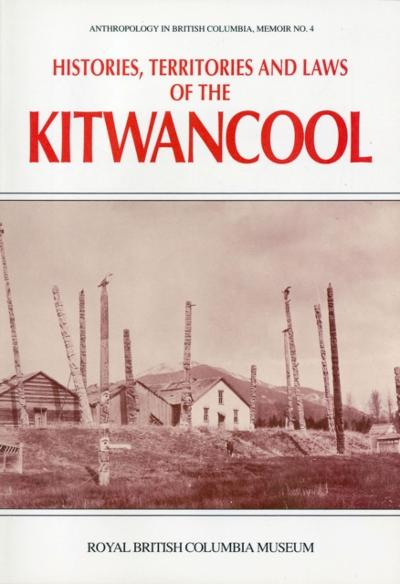 Histories, Territories and Laws of the Kitwancool - Wilson Duff