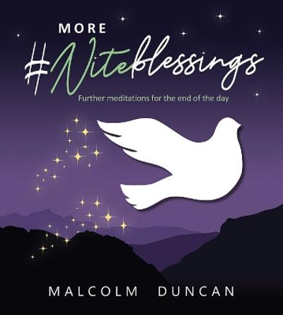 More #Niteblessings - Malcolm Duncan
