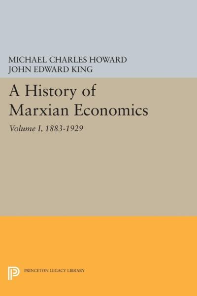 History of Marxian Economics, Volume I - Michael Charles Howard