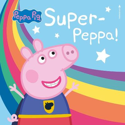 Super-Peppa! - Lauren Holowaty