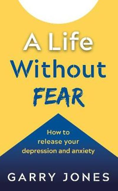 Life Without Fear - Garry Jones