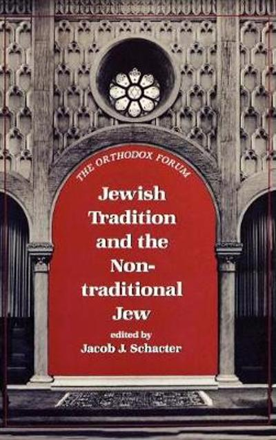 Jewish Tradition and the Non-Traditional Jew - Jacob J. Schacter
