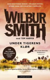Under tigerens klør - Wilbur Smith Tom Harper Henning Kolstad