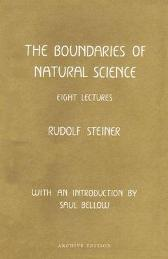 The Boundaries of Natural Science - RUDOLF STEINER F. Amrine K. Oberhuber
