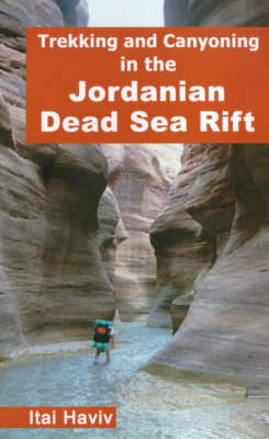 Trekking and Canyoning in the Jordanian Dead Sea Rift - Ita Haviv