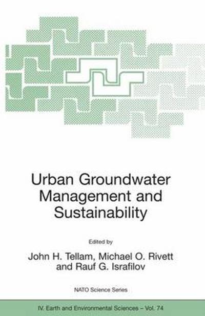 Urban Groundwater Management and Sustainability - John H. Tellam