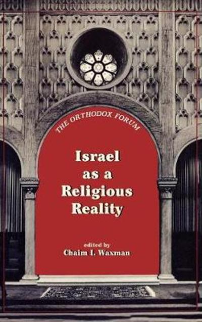 Israel as a Religious Reality - Chaim I. Waxman