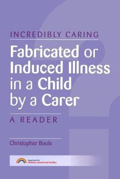 Fabricated or Induced Illness in a Child by a Carer - Christopher Bools