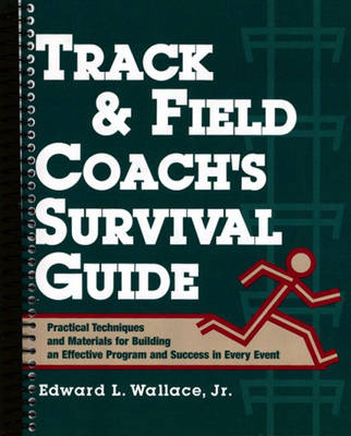 Track and Field Coach's Survival Guide - Wallace