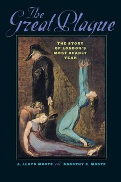 The Great Plague - A. Lloyd Moote