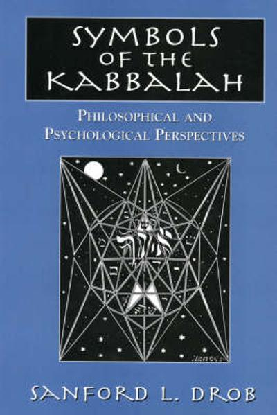 Symbols of the Kabbalah - Sanford L. Drob