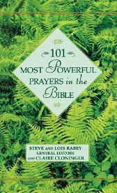 101 Most Powerful Prayers in the Bible - Steve Rabey Lois Rabey
