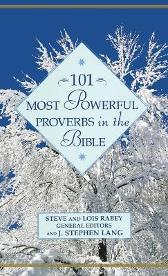 101 Most Powerful Proverbs in the Bible - Steve Rabey Lois Rabey