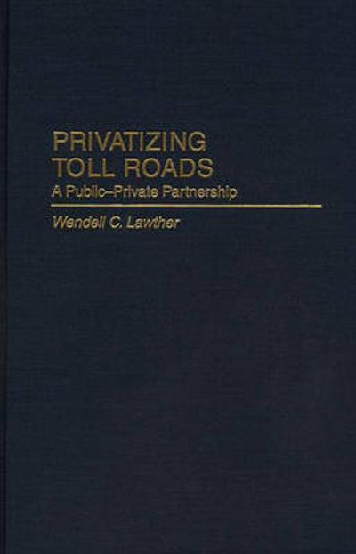 Privatizing Toll Roads - Wendell Lawther